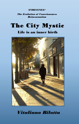 The City Mystic: Life is an inner birth