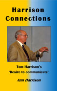 Harrison Connections: Tom Harrison's 'Desire to communicate'