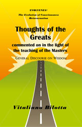 Thoughts of the Greats commented on in the light of the teaching of the Masters By Vitaliano Bilotta