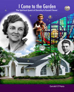 I Come to the Garden: The Spiritual Quest of Dorothy & Russell Flexer by Gerald O'Hara